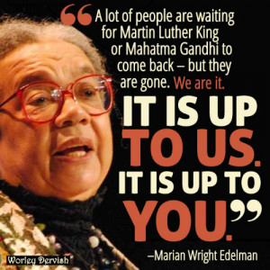 and marian wright edelman.