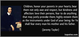 honor your parents in your hearts; bear them not only awe and respect ...