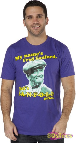 Fred Sanford shirt features the characters quote My names Fred Sanford ...