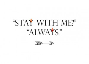 Stay With Me. Always. Quote 5x7 Print