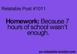 ... school homework so true teen quotes relatable true quotes funny quotes