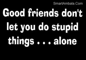 Let YOu Do Stupid Thing