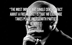The most important single central fact about a free market is that no ...