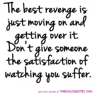 the-best-revenge-is-to-move-on-quote-picture-break-up-quotes-pictures ...