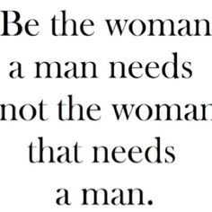 but know you ARE valuable without a man in your life. You don't need ...