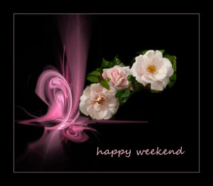 Wish you a very Happy Weekend… Enjoy ~ Have Fun ~ and come Back re ...