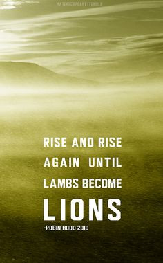 ... become lions more tattoo ideas quotes poems robin hoods quotes lambs