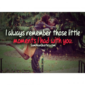... moment memories missing quote breakup quote breakup , Quotes on