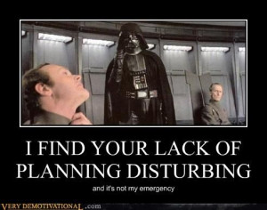 lack of planning on your part does not ...