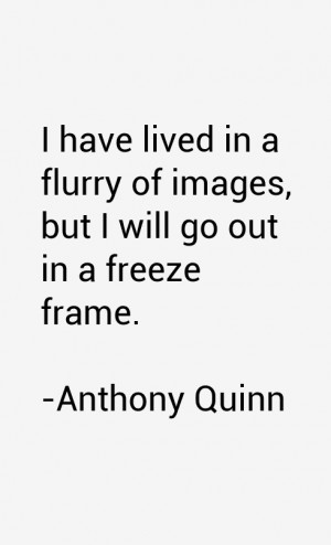 Anthony Quinn Quotes amp Sayings
