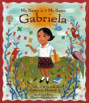 ... Gabriela: La Vida de Gabriela Mistral / The Life of Gabriela Mistral