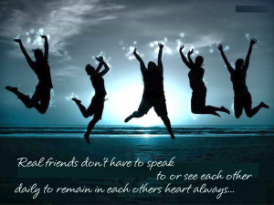 ... begin to grow, but real friends are always around. Thankyou guys