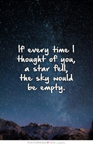 If I Had a Star for Every Time I Thought of You Quote