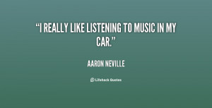 quote-Aaron-Neville-i-really-like-listening-to-music-in-26913.png