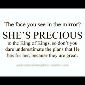 You are precious in His sight