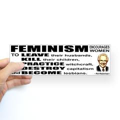 Pat Robertson Quote - Feminism encourages women St
