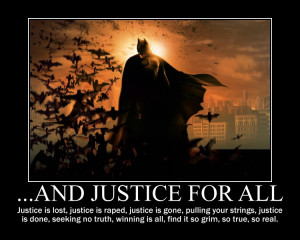 Batman '...And Justice For All' Motivational by Owl-Eye-2010