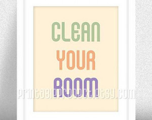 Clean Your Room - kids room - rule - inspirational quotes - instant ...