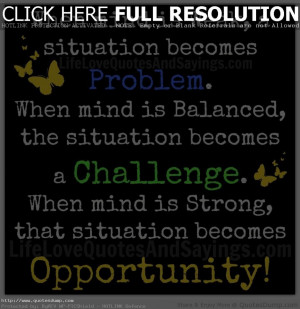 Love Quotes- When Mind Is Weak A Situation Becomes Problem Quote For ...