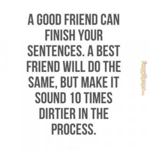 Funny memes – Good friend can finish your sentences