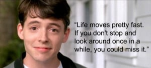 Ferris Bueller Quote in Quotes & Sayings