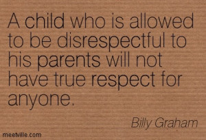 ... -Billy-Graham-parenting-parents-respect-child-Meetville-Quotes-193449