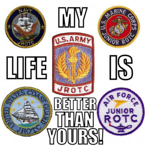 JROTC is more than just a program. Its a way a life. It makes you a ...