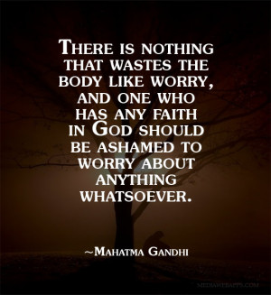 ... God Should Be Ashamed To Worry About Anything Whatsoever - Worry Quote