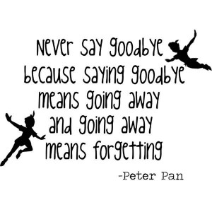 disney, goodbye, love, meaning, pan, peter, quotes