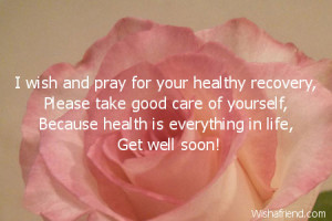 wish and pray for your healthy recovery please take good care of ...