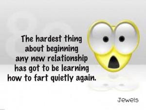 you KNOW it's true.....don't sit there and say that YOU don't fart ...