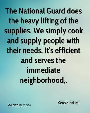 The National Guard does the heavy lifting of the supplies. We simply ...