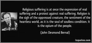 Religious suffering is at once the expression of real suffering and a ...