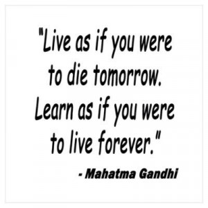 GANDHI QUOTE LIVE AND LEARN Poster