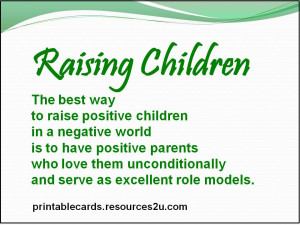 Positive Children In a Negative World Is To Have Positive Parents ...