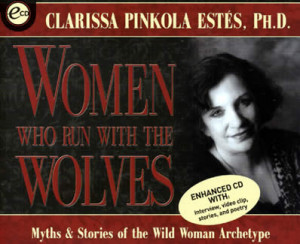 Clarissa Pinkola Estes wild and wise teller of tales and their deeper ...