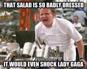 gordon ramsay meme salad is so badily dressed