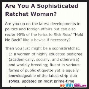 Nice Concept, Sophistiratchet Sophisticated, Ratchet Woman, I M ...