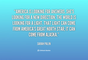 quote-Sarah-Palin-america-is-looking-for-answers-shes-looking-96884 ...