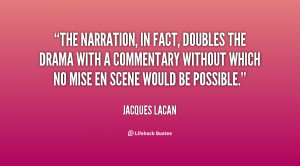 The narration, in fact, doubles the drama with a commentary without ...