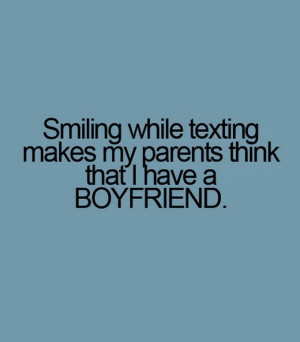 smiling while texting makes my parents think