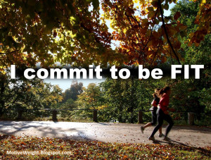 commit to be FIT - A commitment to fitness as a lifestyle is the ...
