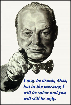 Details about I may be drunk - Winston Churchill Quote inspirational ...
