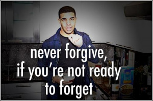 Cool best quotes and sayings quote drake forgive