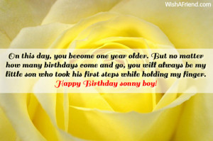 how many birthdays come and go, you will always be my little son ...