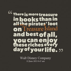 Quotes Picture: there is more treasure in books than in all the ...