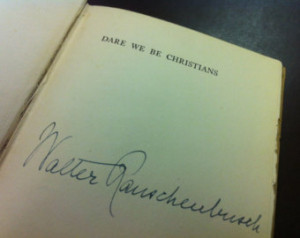 Dare We Be Christians - Walter Raus chenbusch - First Edition ...