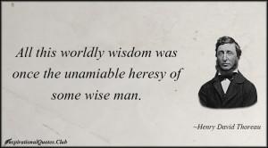 Worldly Wisdom Quotes Club Worldly Wisdom Heresy