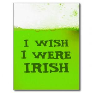 Wish I Were Irish Green Beer Postcard