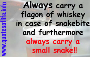 ... -always-carry-a-small-snake-WC-Fields-Funny-drinking-quote.jpg